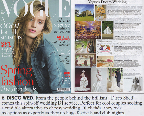 "Vogue magazine dream wedding feature, Feb 2014 - From the people behind the brilliant ""Disco Shed"" comes this spin-off wedding DJ service. Perfect for cool couples seeking a credible alternative to cheesy wedding DJ cliches, they rock receptions as expertly as they do huge festivals and club nights."